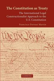The Constitution as Treaty by Francisco Forrest Martin