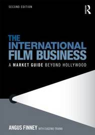 The International Film Business by Angus Finney