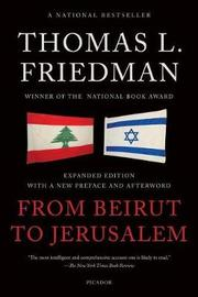 From Beirut to Jerusalem by Thomas L Friedman