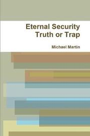 Eternal Security Truth or Trap by Michael Martin image