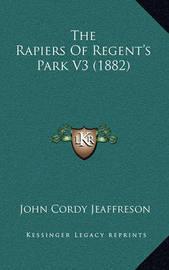The Rapiers of Regent's Park V3 (1882) by John Cordy Jeaffreson