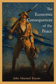 The Economic Consequences of the Peace by John Maynard Keynes (University of Cambridge)