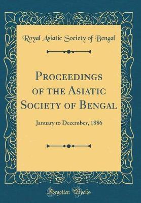 Proceedings of the Asiatic Society of Bengal by Royal Asiatic Society of Bengal