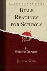 Bible Readings for Schools (Classic Reprint) by William Aberhart image