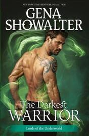 The Darkest Warrior by Gena Showalter