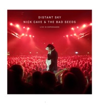 Distant Sky (Live in Copenhagen) by Nick Cave & The Bad Seeds