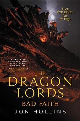 The Dragon Lords: Bad Faith by Jon Hollins