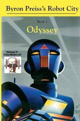 Robot City, Odyssey: A Byron Preiss Robot Mystery by Michael McQuayl