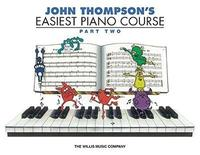 John Thompson's Easiest Piano Course - Part 2 (Book Only) by John Thompson