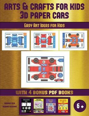 Easy Art Ideas for Kids (Arts and Crafts for kids - 3D Paper Cars) by James Manning