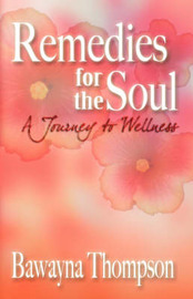 Remedies for the Soul: A Journey to Wellness by Bawayna, Thompson image