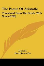 The Poetic of Aristotle: Translated from the Greek, with Notes (1788) by * Aristotle image