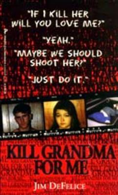 Kill Grandma for Me by Jim DeFelice
