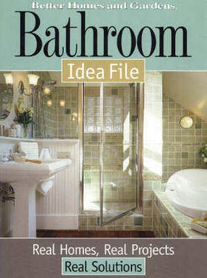 Bathroom Idea File by Better Homes & Gardens