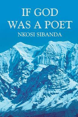 If God Was a Poet by Nkosi Sibanda