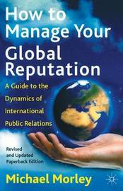How to Manage Your Global Reputation by Michael Morley image