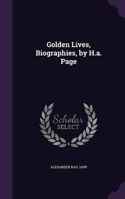 Golden Lives, Biographies, by H.A. Page by Alexander Hay Japp image