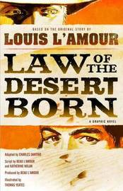 Law Of The Desert Born (Graphic Novel) by Louis L'Amour