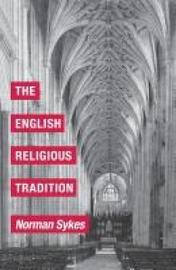 The English Religious Tradition by Norman Sykes