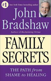 Family Secrets by John Bradshaw image