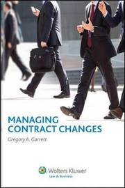 Managing Contract Changes by Gregory A Garrett