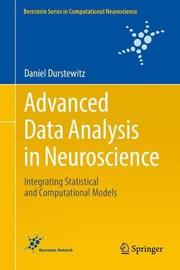 Advanced Data Analysis in Neuroscience by Daniel Durstewitz