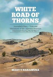 White Road of Thorns by Mary y Nakamura