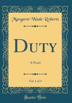 Duty, Vol. 1 of 3 by Margaret Wade Roberts