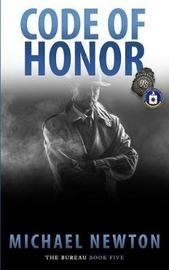 Code Of Honor by Michael Newton