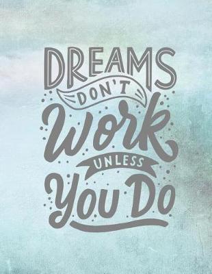 Dreams Don't Work Unless You Do by Advanta Publishing