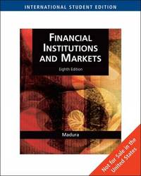 Financial Institutions and Markets by Jeff Madura image