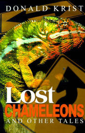 Lost Chameleons and Other Tales by Donald Krist image