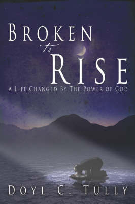 Broken to Rise by Doyl, C Tully image