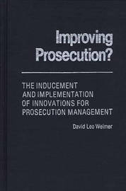 Improving Prosecution by David L. Weimer