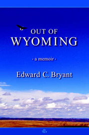 Out of Wyoming by Edward, C. Bryant