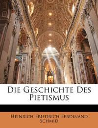 Die Geschichte Des Pietismus by Heinrich Friedrich Ferdinand Schmid image