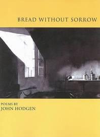 Bread without Sorrow by John Hodgen image
