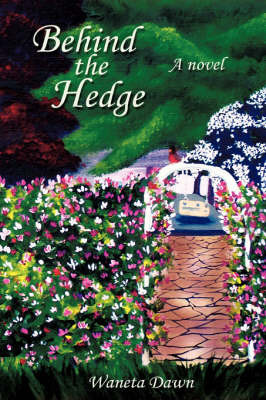 Behind the Hedge by Waneta Dawn