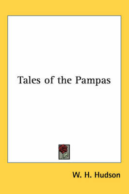 Tales of the Pampas by W.H. Hudson