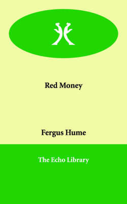 Red Money by Fergus W. Hume