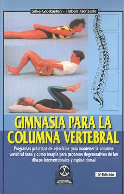 Gimnasia Para la Columna Vertebral by Silke Grotkasten