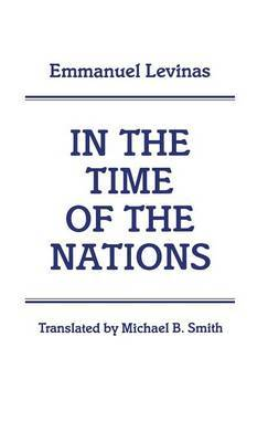 In the Time of the Nations by Emmanuel Levinas