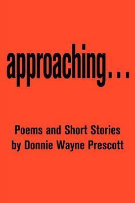 Approaching... by Donnie Wayne Prescott