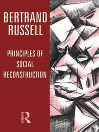 Principles of Social Reconstruction by Bertrand Russell image