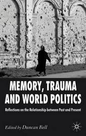 Memory, Trauma and World Politics image