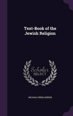 Text-Book of the Jewish Religion by Michael Friedlaender image