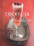 Cocktails for the Holidays by Editors of Imbibe Magazine