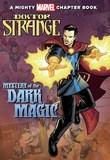 Doctor Strange: Mystery of the Dark Magic by Brandon T. Snider