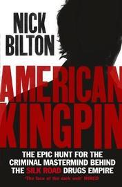 American Kingpin by Nick Bilton