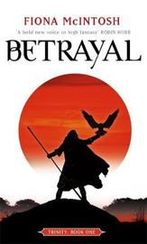 Betrayal: Trinity Book One by Fiona McIntosh
